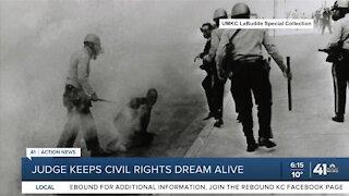 Judge keeps civil rights dream alive