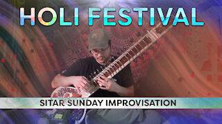 Holi Festival - Sitar Sunday Improvisation