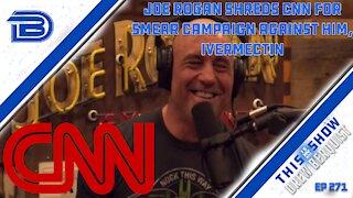 Joe Rogan Corners CNN's Dr. Sanjay Gupta On Smear Campaign Against Him & Ivermectin | Ep 271