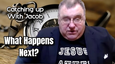 Catching up with Jacob - What Happens Next?? - episode 28