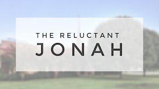 7.5.20 Sunday Sermon - THE RELUCTANT JONAH
