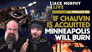 If Chauvin Is Acquitted Minneapolis Will BURN