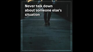 Never talk down about someone [GMG Originals]
