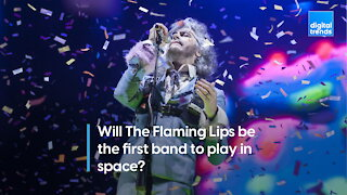 The Flaming Lips In Space?