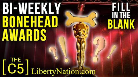 Bi-Weekly Bonehead Awards – Fill In The Blank – C5