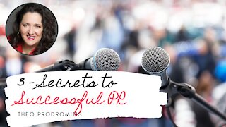 3 SECRETS TO SUCCESSFUL PR