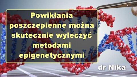 Powikłania poszczepienne można skutecznie wyleczyć metodami epigenetycznymi - dr Nika