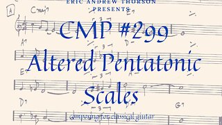 CMP# 299 Altered Pentatonic Scales: Whatever!