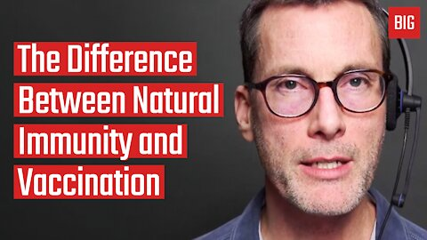The Difference Between Natural Immunity and Vaccination - Larry Cook
