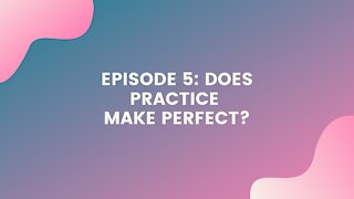 Does Practice Make Perfect?