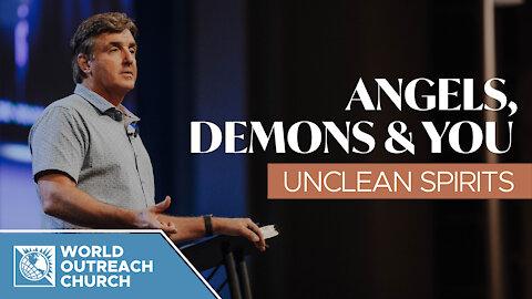 Angels, Demons & You — Unclean Spirits