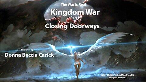 Kingdom War Par 3 - Closing Doorways