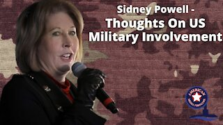 Sidney Powell - Thoughts On US Military Involvement - With John Michael Chambers