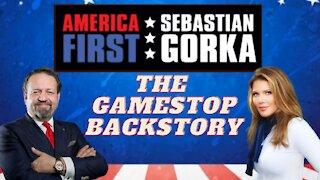 The GameStop backstory. Trish Regan with Sebastian Gorka on AMERICA First