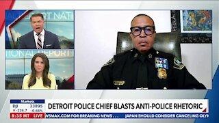 DETROIT POLICE CHIEF BLASTS ANTI-POLICE RHETORIC