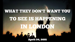 WHAT THEY DON'T WANT YOU TO SEE IS HAPPENING IN LONDON