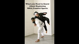 What you need to know about beginning MMA/Combat Sports