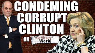 Mark Condemns Corrupt Hillary on Watters' World
