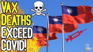 """VAX DEATHS EXCEED """"Covid"""" Deaths In Taiwan! - The TRUTH We're NOT Being Told!"""