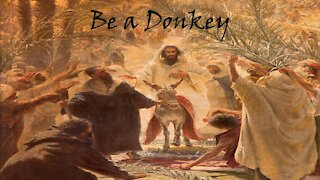 Sermon Only   Be a Donkey   20210328