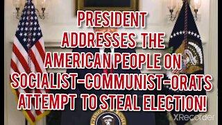 PRESIDENT ADDRESSES AMERICAN PEOPLE!