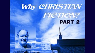 Why Christian Fiction? (Part 2)