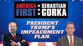 President Trump's impeachment plan. Bruce Castor with Sebastian Gorka on AMERICA First