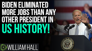 Biden ELIMINATED More Jobs Than Any President In HISTORY