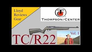 Lloyd Reviews Gear Vol. 1 (Thompson Center R22)