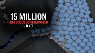 Report: 15 Million Doses of J&J COVID-19 Vaccine Contaminated