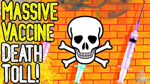 MASSIVE Vaccine Death Toll! - NEW Side Effects Reported As Deaths SKYROCKET!