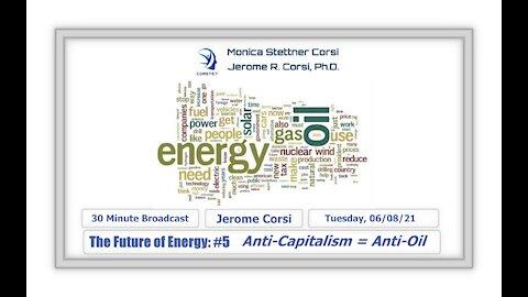 Corstet: The Future Of Energy #5 - Anti-Capitalism = Anti-Oil