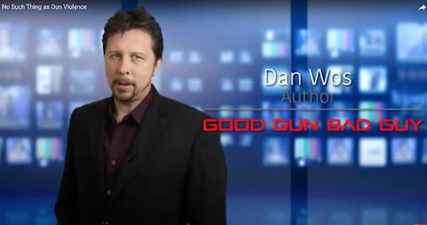No Such Thing as Gun Violence | Dan Wos