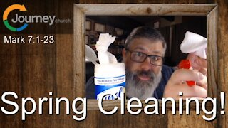 Spring Cleaning! Mark 7:1-23