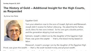 The History of Gold -- Additional Insight for the High Courts August 22, 2021 By Anna Von Reitz