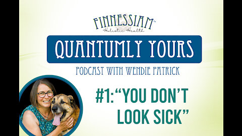 Episode 1 : You don't look sick - Quantumly Yours Podcast