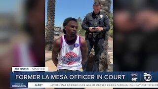 Former La Mesa officer in court