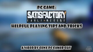 Helpful Playing Tips and Tricks for the game Satisfactory