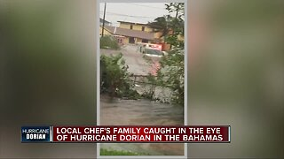 Local chef's family caught in the eye of Hurricane Dorian in the Bahamas