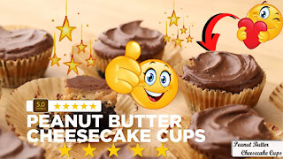 How to make peanut butter cheesecake cups