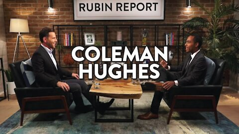 Racism: Getting to the Truth | Coleman Hughes | POLITICS | Rubin Report