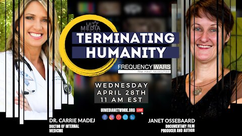 Terminating Humanity | Janet Ossebaard and Dr. Carrie Madej