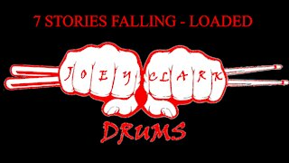 7 Stories Falling // Loaded // Drum Cover // Joey Clark