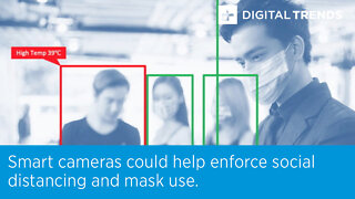 Smart cameras could help enforce social distancing and mask use.