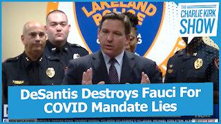 DeSantis Destroys Fauci For COVID Mandate Lies