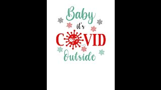 Baby It_s COVID Outside - Parody Christmas Song