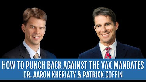 How to Punch Back Against the Vax Mandates—Dr. Aaron Kheriaty, MD