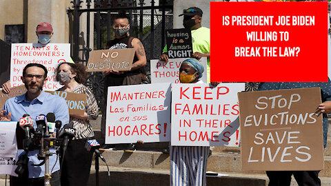 Is Establishment Appointed President Joe Biden Willing To Break The Law