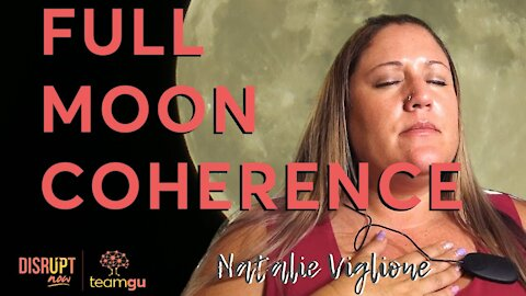 FULL MOON MEDITATION & FULL MOON ACTIVATION! What Is Heart Brain Coherence? Let's rise in our power!