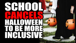 School CANCELS Halloween to be more 'Inclusive'